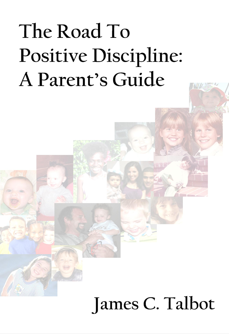 The Road to Positive Discipline A Parents Guide